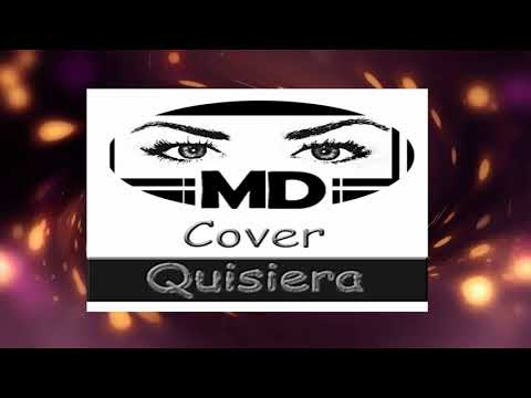 Cover Quisiera - MD music Oficial