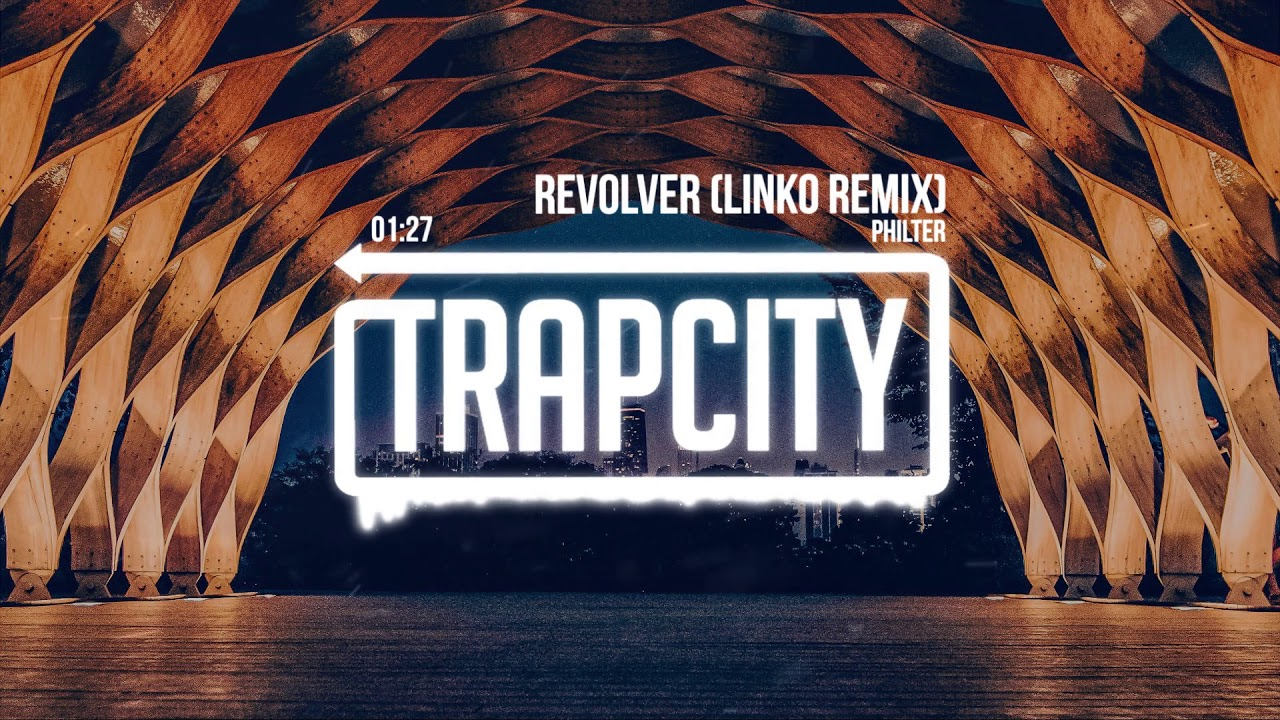 philter-revolver-linko-remix-trap-city
