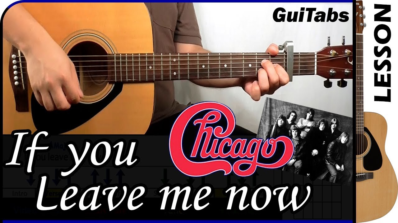 How To Play If You Leave Me Now Chicago Guitar Tutorial