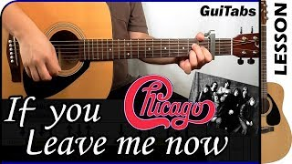 How to play IF YOU LEAVE ME NOW 💘😔 - Chicago / GUITAR Lesson 🎸 / GuiTabs #127