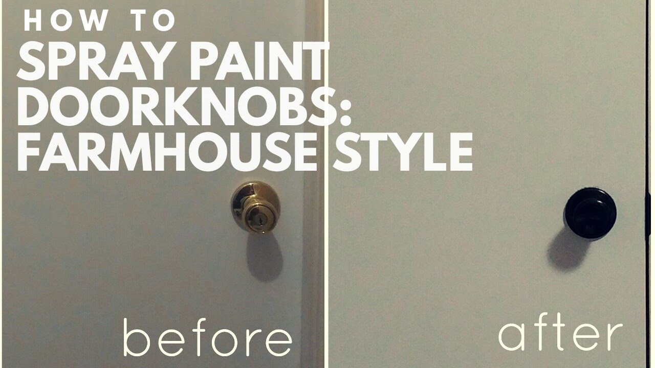 Tutorial how to spray paint doorknobs farmhouse diy update a door