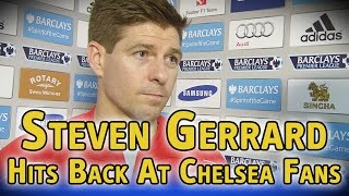 Steven Gerrard hits out at Chelsea fans after receiving a standing ovation