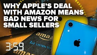 Apple's deal with Amazon: Good for you, but not this small seller (The 3:59, Ep. 491) thumbnail