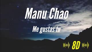 Manu Chao - Me gustas tu [8D AUDIO] 🎧