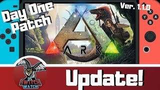 Ark: Survival Evolved Switch Day 1 Patch Update! (BETTER!?)