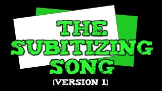 The Subitizing Song! [soob-itizing] (Version 1-- dots, ten-frames, fingers- up to 10)