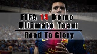 FIFA 14 Ultimate Team (Demo) - Road to Glory