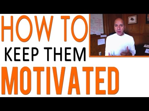 How to Keep Them Motivated and Engaged