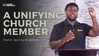A Unifying Church Member | Pastor Quincy Stratford