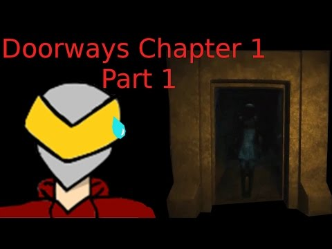 Doorways Chapter 1 - Part 1 - Into The Darkness |