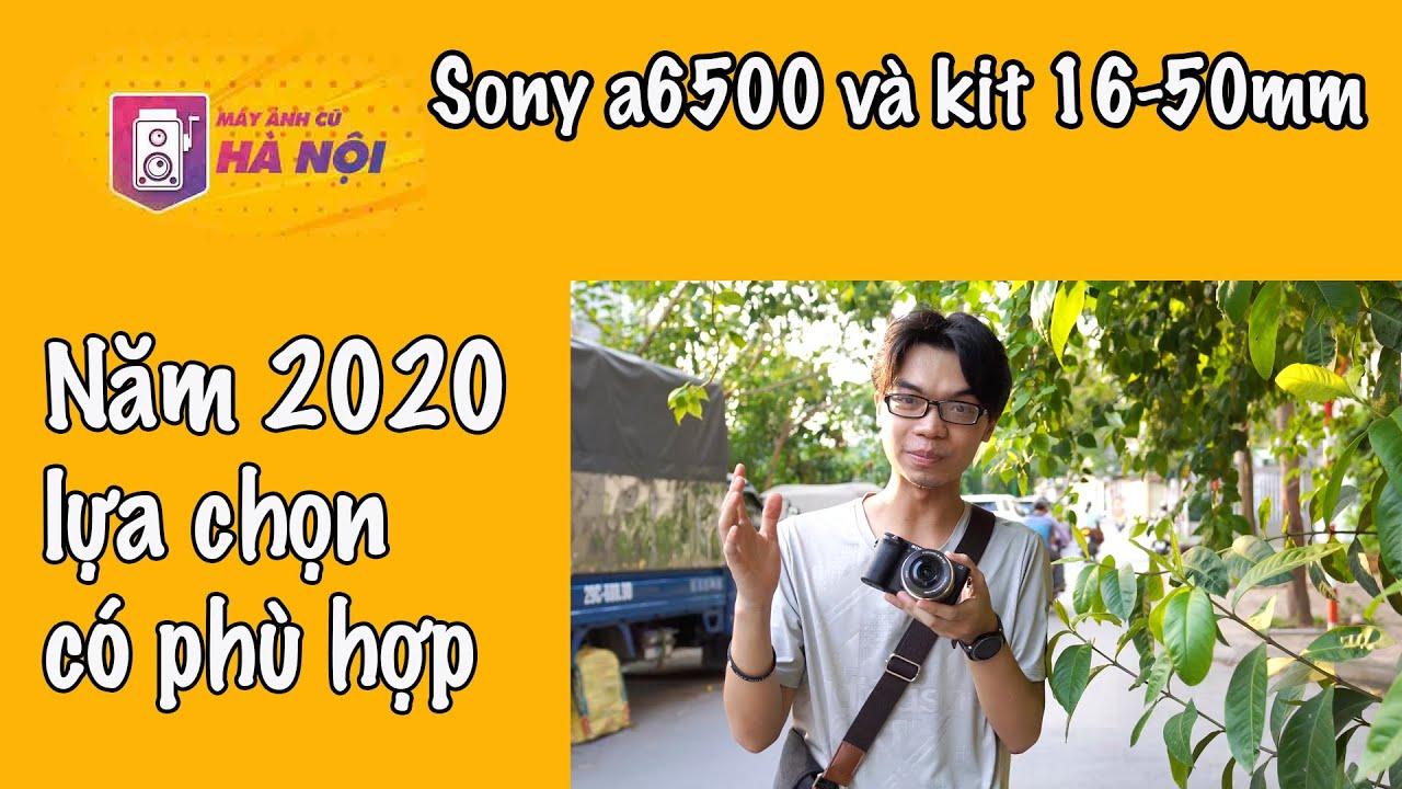 Sony a6500 và lens Kit Test thực tế – Máy ảnh cũ Hà Nội