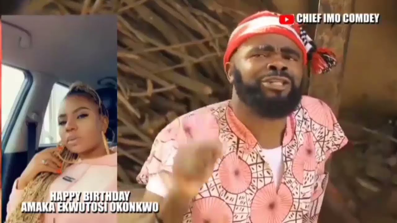 Download Chief Imo Comedy    special day for AMAKA OKONKWO .