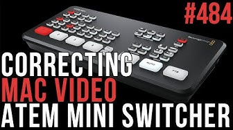 MBS 484: Correcting Mac Video ATEM Mini Switcher