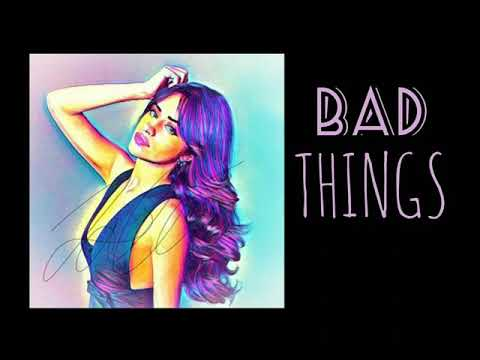 Bad things - Camila Cabello Official Mp3 audio