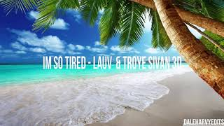 IM SO TIRED - LAUV & TROYE SIVAN 3D (Please Use Some Headphone)