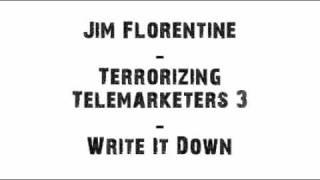 Jim Florentine - Write It Down (Prank Call)