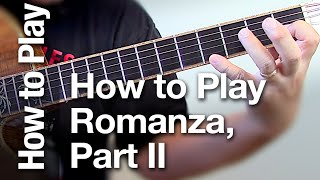 "How to Play ""Romanza"", Part II  ( Learn a easy right hand technique for guitar )"