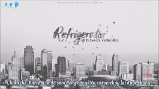 [Vietsub] Refrigerator - Gil feat. Lee Hi, Verbal Jint