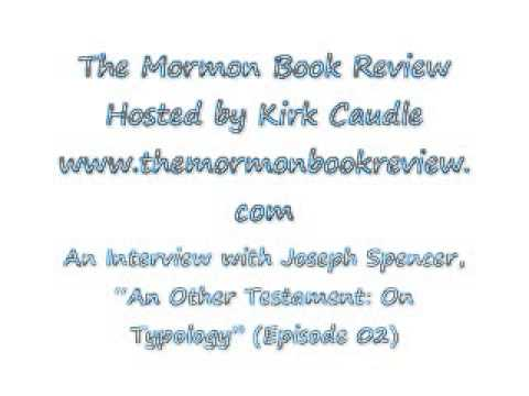 "The Mormon Book Review: Joseph Spencer, ""An Other Testament: On Typology"" ep. 2 part 2"