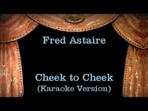 Fred Astaire - Cheek to Cheek Lyrics (Karaoke Version)