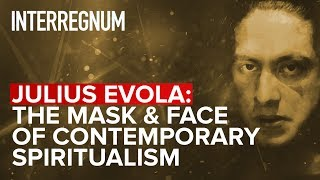 interregnum-julius-evola-the-mask-and-face-of-contemporary-spiritualism-s02e10