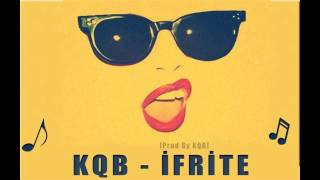 KQB - İfrite [prod by KQB]