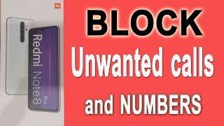 xiaomi redmi note 8 pro how to block calls from unwanted numbers