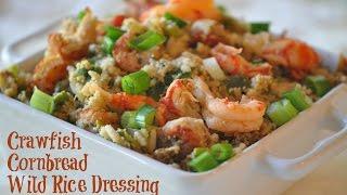 Louisiana Crawfish Dressing- Amazing Crawfish Cornbread Wild Rice Dressing Recipe for Thanksgiving