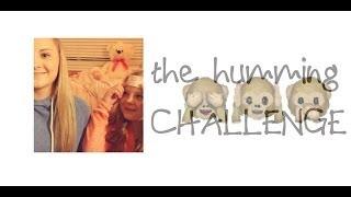 ♫ Humming Challenge ft: My Sister ♫