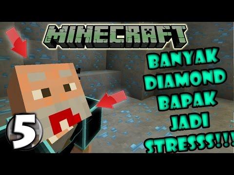 ADA DIAMOND DIMANA MANA BAPAK JADI GILA! - Minecraft Survival #5