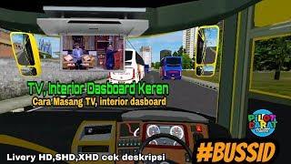 Cara Memasang TV & Interior dasbord Keren saat ON Game Versi Saya Di bussid