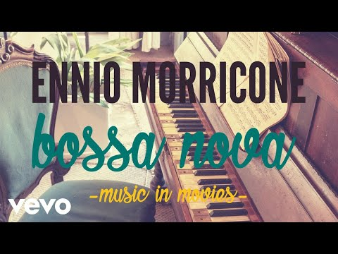 Ennio Morricone - Bossa Nova Music in Movies [High Quality Audio]