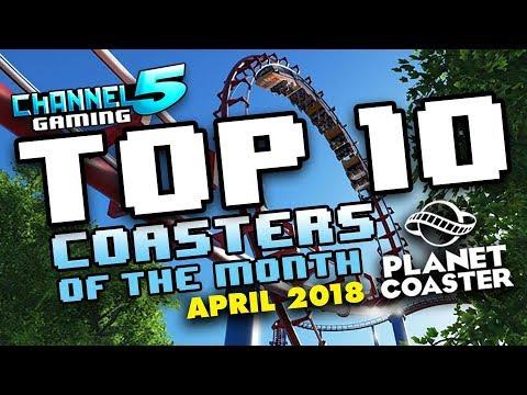 TOP 10 COASTERS!: April 2018 #PlanetCoaster