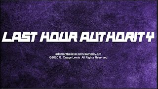 Last Hour Authority - A Message By: G. Craige Lewis of EX Ministries
