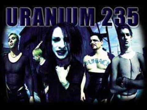 You Spin Me RoundLike A Record  Uranium 235, Dead or Alive