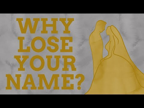 Why Do Wives Take Their Husbands' Names?