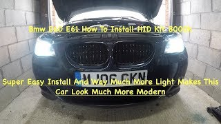 Bmw E60 E61 How To Install HID Kit With Ballasts And Connectors To Pre Lci Bmw E60 E61 8000K