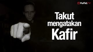 Video Ceramah Singkat: Takut Mengatakan Kafir - Ustadz Ahmad Zainuddin, Lc. download MP3, 3GP, MP4, WEBM, AVI, FLV Desember 2017