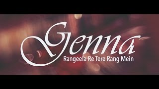 Genna - Rangeela Re Tere Rang Mein Cover - Teaser