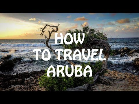 How to Travel ARUBA!!!