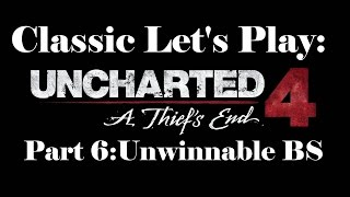 classic let s play uncharted 4 a thief s end part 6 unwinnable bs