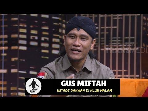GUS MIFTAH, Ustadz Viral Dakwah di Klub Malam   HITAM PUTIH (26/09/18) 1-4