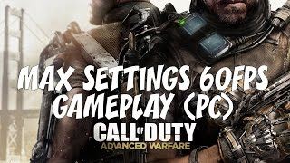 Call of Duty:Advanced Warfare 60 FPS Gameplay Max Settings (PC)