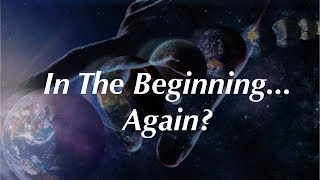Big Bang is OUT! Intelligent Design is Back IN! Deja Vu Explained?