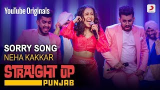 Sorry Song | Neha Kakkar | Straight Up Punjab