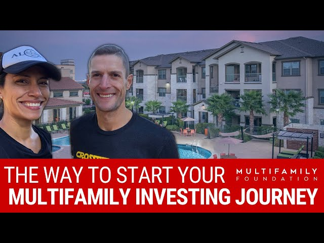 The Way to Start Your Multifamily Investing Journey