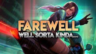 Farewell...sorta...kinda