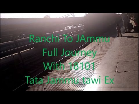 Travelling Ranchi To Jammu From Indian Railway Full Journey