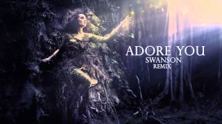 Miley Cyrus - Adore You (Swanson Remix)