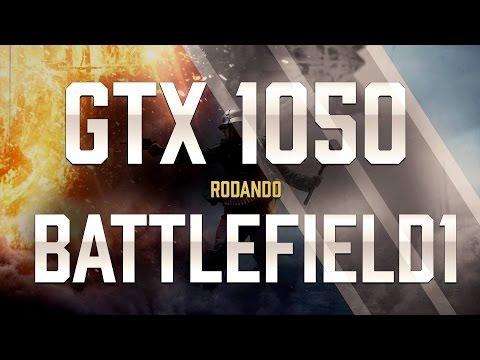 GTX 1050 2GB - RODA BATTLEFIELD 1 NO ULTRA?